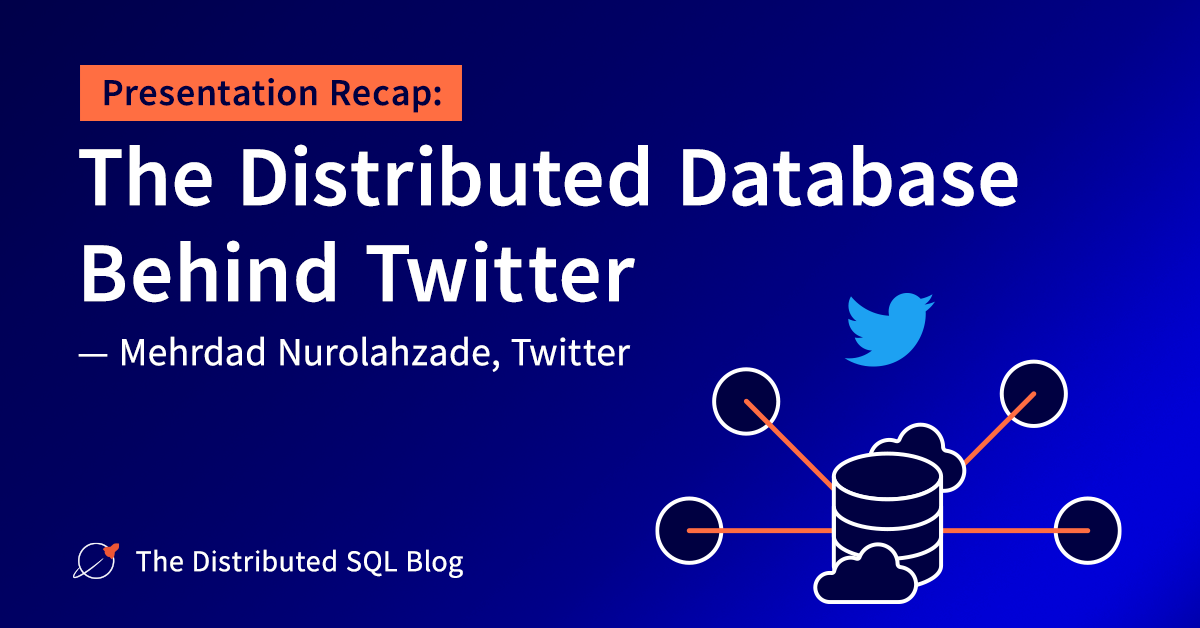 Presentation Recap: The Distributed Database Behind Twitter