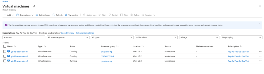 Browse to the Azure Virtual Machines page and search for instances that have azure-dev (universe name) in their name - Yugabyte Platform Azure beta release tutorial